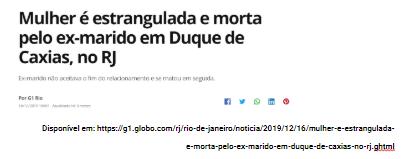 https://g1.globo.com/rj/rio-de-janeiro/noticia/2019/12/16/mulher-e-estrangulada- e-morta-pelo-ex-marido-em-duque-de-caxias-no-rj.ghtml